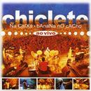 Chiclete Na Caixa, Banana No Cacho thumbnail