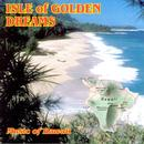 Isle Of Golden Dreams: Music Of Hawaii thumbnail