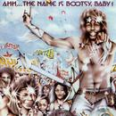 Ahh...The Name Is Bootsy, Baby! thumbnail