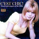 C'est Chic! French Girl Singers Of The 60s thumbnail