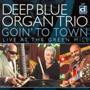 Goin' To Town: Live At The Green Mill thumbnail