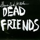 Dead Friends  thumbnail