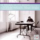 Alexander Mosolov: Piano Works thumbnail