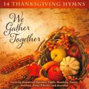We Gather Together: 14 Thanksgiving Hymns thumbnail