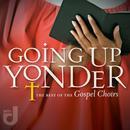 Going Up Yonder: The Best Of Gospel thumbnail