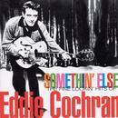 Somethin' Else: The Fine Lookin' Hits Of Eddie Cochran thumbnail