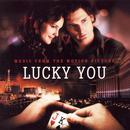 Lucky You (Soundtrack) thumbnail