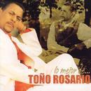 Lo Mejor De Toño Rosario thumbnail