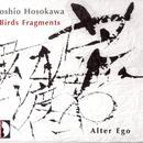 Toshio Hosokawa: Birds Fragments thumbnail