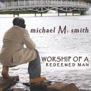 Worship Of A Redeemed Man thumbnail