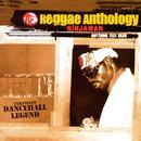 Reggae Anthology: Ninjaman: Anything Test Dead  thumbnail