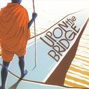 Upon The Bridge thumbnail