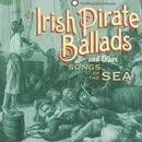 Irish Pirate Ballads And Songs Of The Sea thumbnail