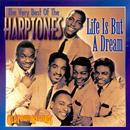 Very Best Of The Harptones - Life Is But A Dream thumbnail