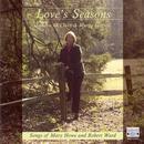 Love's Seasons: Songs of Mary Howe and Robert Ward thumbnail