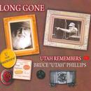 """Long Gone: Utah Remembers Bruce """"Utah"""" Phillips thumbnail"""