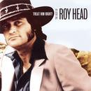 Treat Him Right: The Best Of Roy Head thumbnail