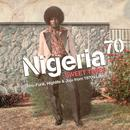 Nigeria 70 Sweet Times: Afro-Funk Highlife & Juju From 1970s Lagos thumbnail