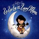 La La Lu And The Lazy Moon thumbnail