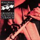 Música Mágica, Grandes Flautistas Cubanos thumbnail