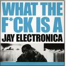 What The F*ck Is A Jay Electronica thumbnail