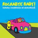 Rockabye Baby! Lullaby Renditions Of Nickelback thumbnail
