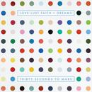 Love Lust Faith + Dreams thumbnail