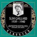 The Chronological Slim Gaillard: 1939 - 1940 thumbnail