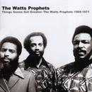 Things Gonna Get Greater - The Watts Prophets 1969-1971 thumbnail