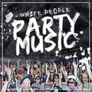 White People Party Music thumbnail