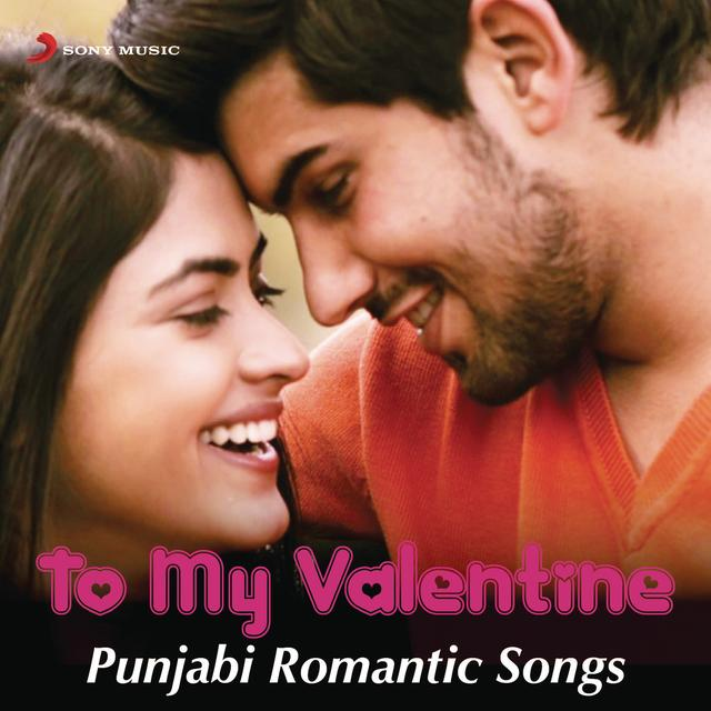 To My Valentine   Punjabi Romantic Songs By Various   Pandora